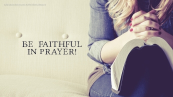 christian-wallpaper-hd-be-faithful-in-prayer-bible_1366x768