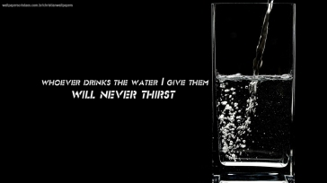 whoever-drinks-water-I-give-them-will-never-thirst-christian-wallpaper-hd_1366x768