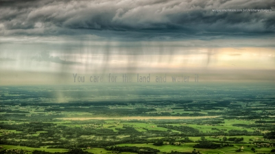 You-care-for-the-land-and-water-it-christian-wallpaper-hd_1366x768