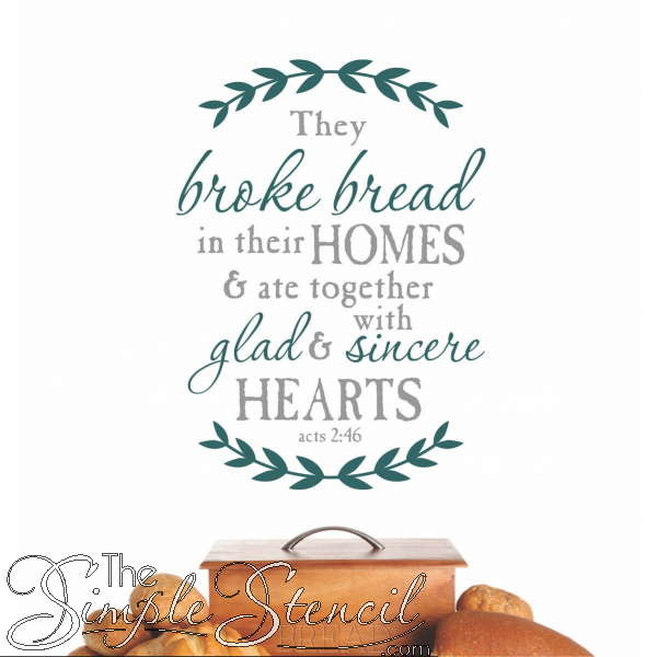 They-Broke-Bread-In-Their-Homes-and-Ate-Together-With-Glad-and-Sincere-Hearts-Acts-Bible-Verse-Wall-Decal-For-Thanksgiving-or-Dining-Room-Decor