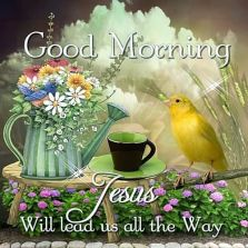 254966-Good-Morning-Jesus-Will-Lead-The-Way (1)